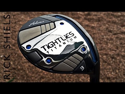 ADAMS TIGHT LIES TI FAIRWAY WOOD REVIEW