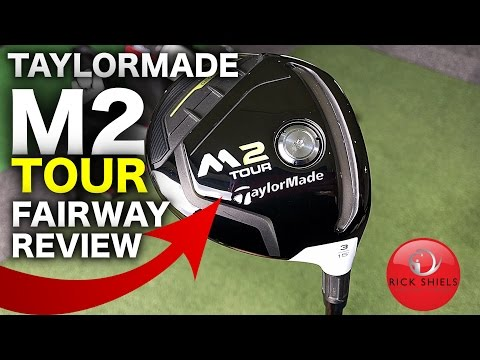 TAYLORMADE M2 TOUR FAIRWAY WOOD 2017 REVIEW