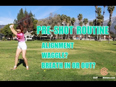 [Golf with Aimee] Aimee's Golf Lesson 035: Pre-shot Routine part 1