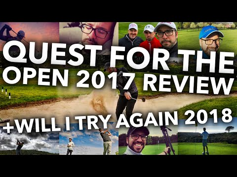 QUEST FOR THE OPEN 2017 REVIEW + Will I try again for 2018?