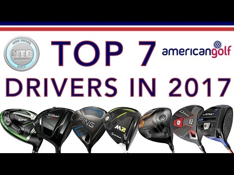 TOP 7 Drivers in 2017 | Review | American Golf