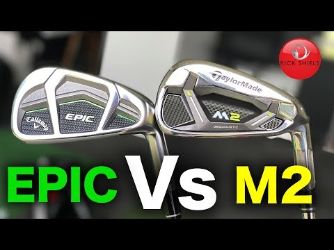 CALLAWAY EPIC IRONS Vs TAYLORMADE M2 IRONS