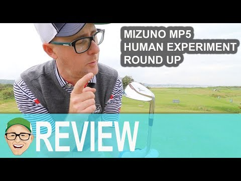 MIZUNO MP5 HUMAN EXPERIMENT ROUND UP