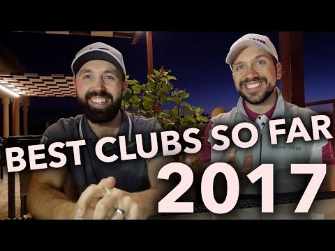 WHAT TO BUY AND BEST GOLF CLUBS 2017 – SO FAR