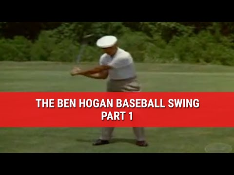 LEARN THE FAMOUS BEN HOGAN BASEBALL SWING – PART 1