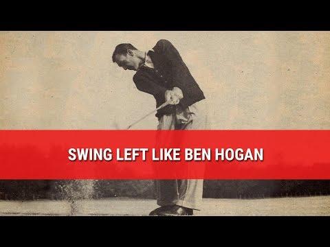 SWING LEFT LIKE BEN HOGAN