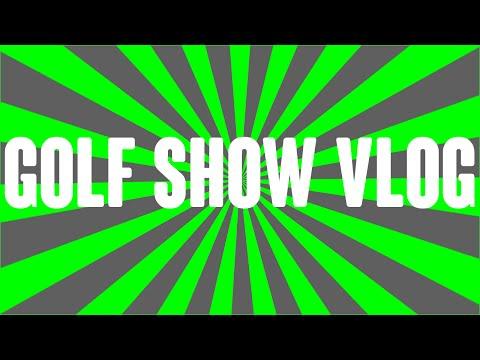 Cleveland Golf Show Vlog!