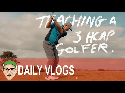 GOLF LESSON FOR A 3 HANDICAP GOLFER