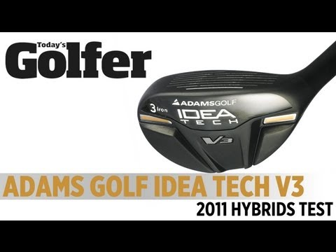 Adams Golf Idea Tech V3 Hybrid – 2011 Hybrids Test – Today's Golfer