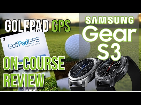 Golf Tech – Samsung Gear S3 and GolfPad GPS Review