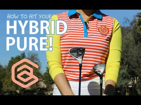 Hit your Hybrid Pure! | Golf with Aimee