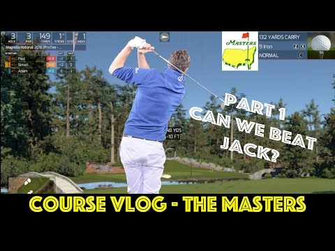 COURSE VLOG – The Masters Part 1 (WE PLAY AUGUSTA!)