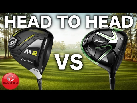 HEAD TO HEAD – TAYLORMADE M2 2017 DRIVER Vs CALLAWAY GBB EPIC DRIVER