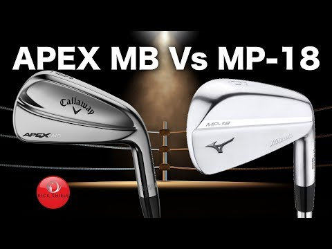 CALLAWAY APEX MB IRONS Vs MIZUNO MP-18 IRONS