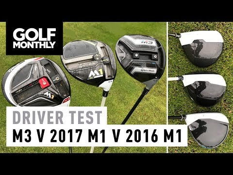 TaylorMade M3 vs 2017 M1 vs 2016 M1 | Driver Test | Golf Monthly