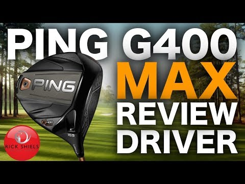 NEW PING G400 MAX DRIVER FULL REVIEW – RICK SHIELS