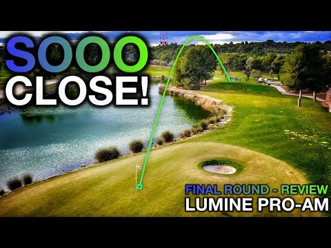 SOOOO CLOSE!! Lumine Pro-Am – Final Round Review
