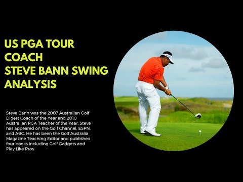 US PGA TOUR Coach Steve Bann Swing Lesson