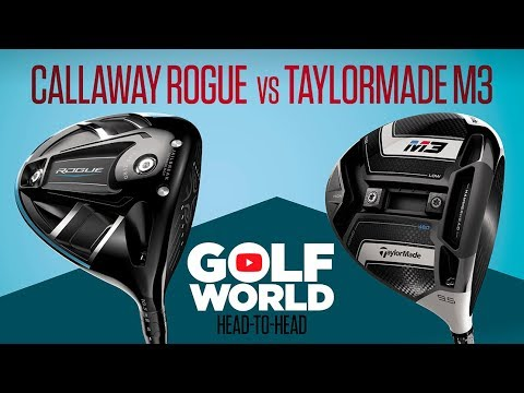 HEAD-TO-HEAD DRIVERS TEST: CALLAWAY ROGUE vs TAYLORMADE M3