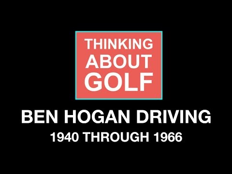Ben Hogan Driving – 1940 through 1966
