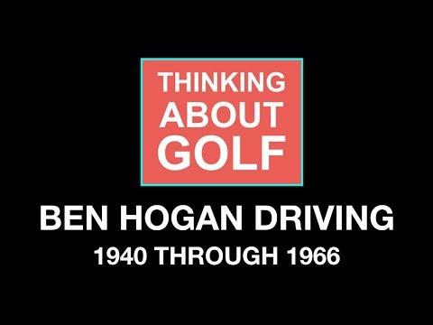 Ben Hogan Driving – 1940 through 1966