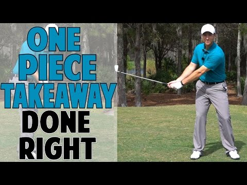 ONE PIECE TAKEAWAY IN GOLF SWING DONE RIGHT