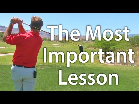 Golf Lesson:  The Most Important Lesson