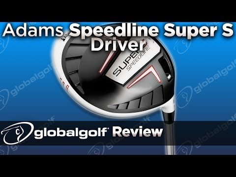 Adams Speedline Super S Driver – GlobalGolf Review