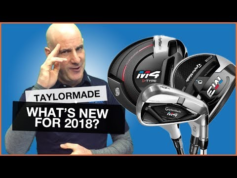 TaylorMade Golf Clubs: What's New For 2018?