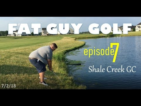 Fat Guy Golf 7 – Shale Creek Front 9