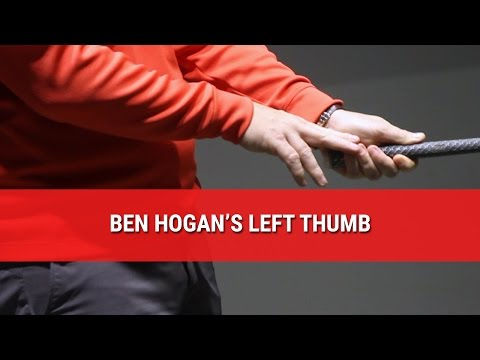 BEN HOGAN'S LEFT THUMB
