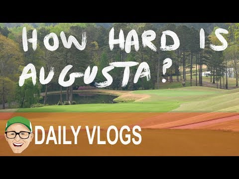 WHY IS AUGUSTA SO HARD