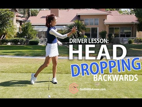 Driver Lesson: Head Dropping Backwards | Golf with Aimee
