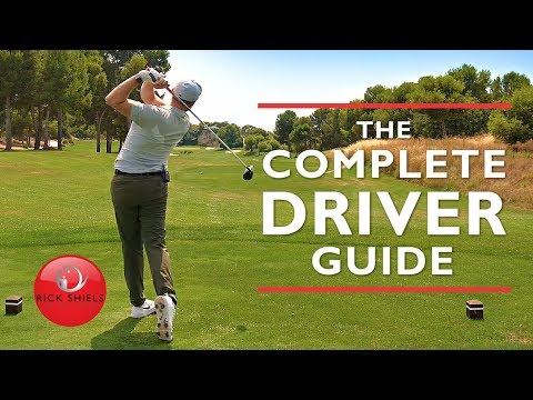 THE COMPLETE DRIVER GOLF SWING GUIDE – RICK SHIELS