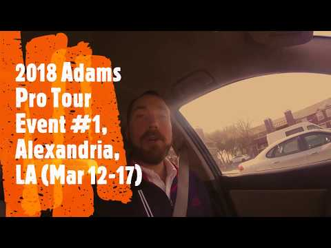 (2018) A week on the Adams Pro Tour – Alexandria, LA