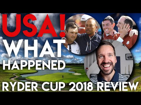 WHAT Happened To Team USA!? Ryder Cup 2018 Review