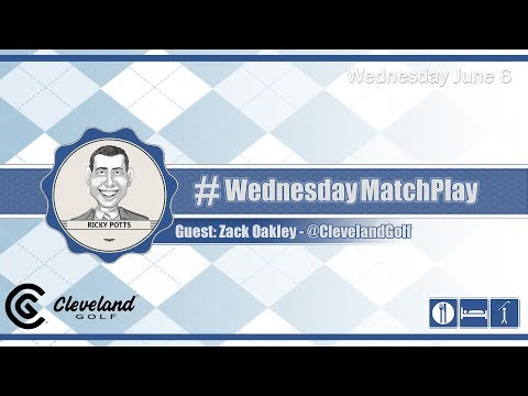 #WednesdayMatchPlay with Zack Oakley, Cleveland Golf | Episode No. 102