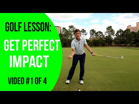 Golf Lesson: Get Perfect Impact – #1 of 4
