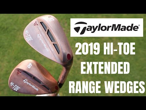 NEW 2019 TAYLORMADE HI-TOE WEDGES – THE ULTIMATE WEDGE COMBO?