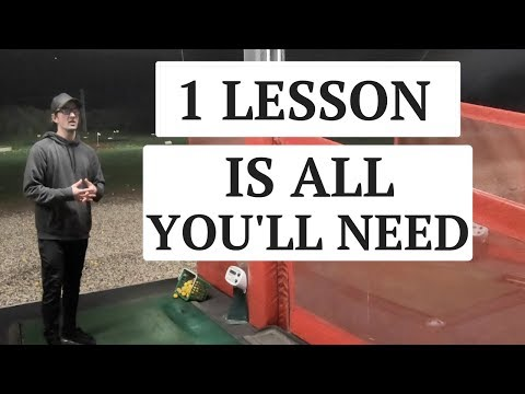 HOW 1 GOLF LESSON IS ALL YOU'LL EVER NEED.