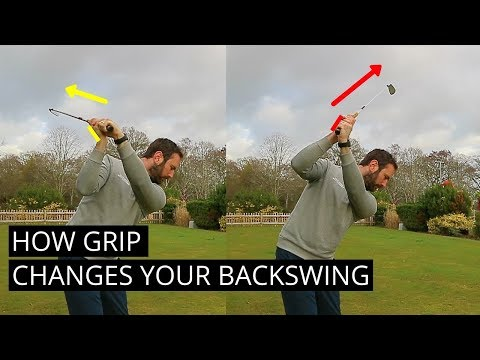 GOLF: HOW GRIP AFFECTS YOUR BACKSWING