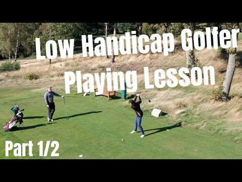 Low Handicap Golfer Playing Lesson – Part 1/2