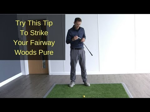 HOW TO STRIKE YOUR FAIRWAY WOODS