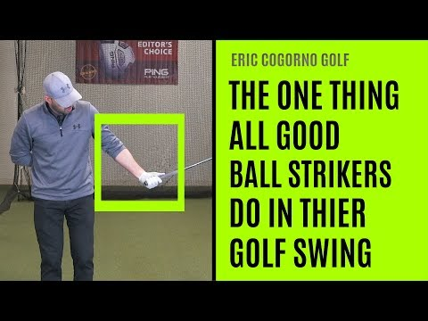 GOLF: The One Thing All Good Ball StrIkers Do In Their Golf Swing