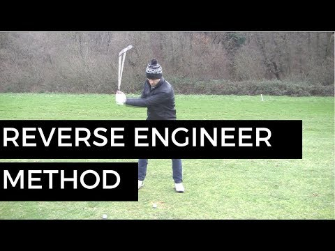HIT THE GOLF BALL FURTHER  – REVERSE ENGINEER METHOD