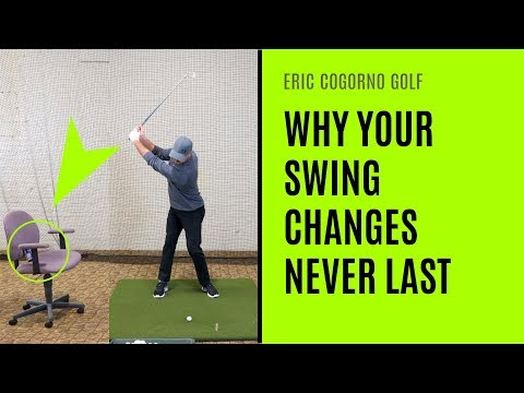 GOLF: Why Your Golf Swing Changes Never Last