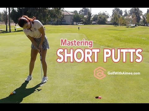 Master Short Putts | Golf with Aimee