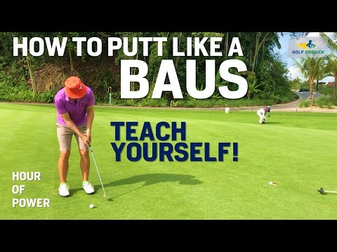 How to Putt a Golf Ball like a BAUS – HOUR OF POWER! Drills of Champions