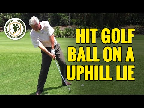 GOLF TIPS – HOW TO HIT GOLF BALL ON AN UPHILL LIE
