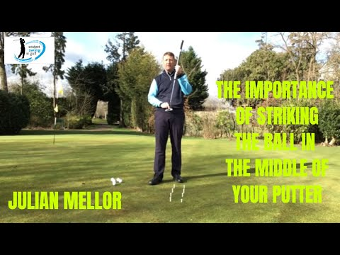 EASIEST WAY TO PUTT, THE IMPORTANCE  OF STRIKING THE MIDDLE OF THE PUTTER